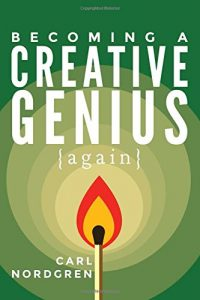 Becoming A Creative Genius - Carl Nordgren